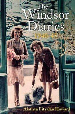 Cover of The Windsor Diaries: A Childhood with the Princesses - Alathea Fitzalan Howard - 9781529328097