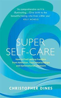 Cover of Super Self-Care - Christopher Dines - 9781529330540