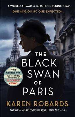 Cover of The Black Swan of Paris - Karen Robards - 9781529338232