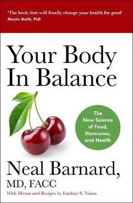 Cover of Your Body In Balance: The New Science of Food, Hormones and Health - Dr Neal Barnard - 9781529344431