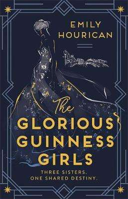 Cover of The Glorious Guinness Girls - Emily Hourican - 9781529352870