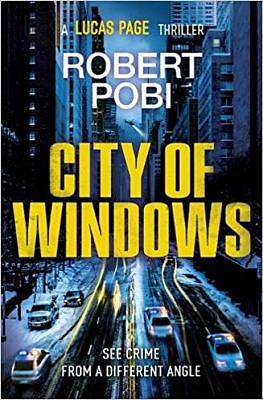 Cover of City of Windows - Robert Pobi - 9781529353150