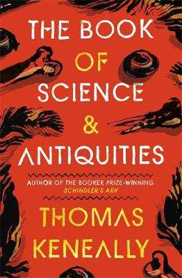 Cover of The Book of Science and Antiquities - Thomas Keneally - 9781529355215