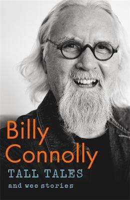 Cover of Tall Tales and Wee Stories - Billy Connolly - 9781529361346