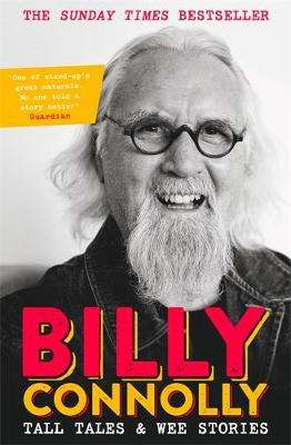 Cover of Tall Tales and Wee Stories: The Best of Billy Connolly - Billy Connolly - 9781529361360