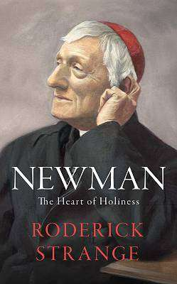 Cover of Newman: The Heart of Holiness - Roderick Strange - 9781529362619