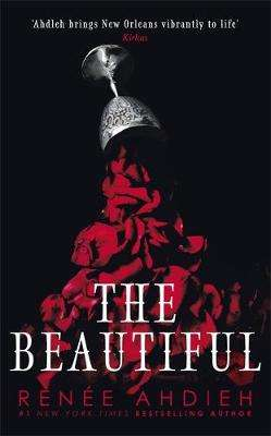 Cover of The Beautiful - Renee Ahdieh - 9781529368154