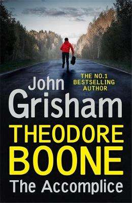 Cover of The Accomplice: Theodore Boone 7 - John Grisham - 9781529373974