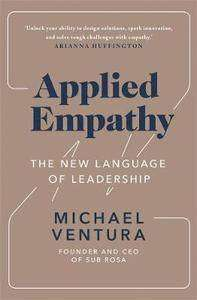 Cover of Applied Empathy: The New Language of Leadership - Michael Ventura - 9781529378238