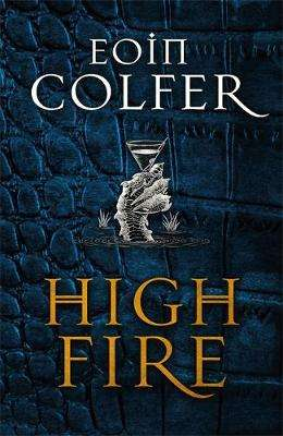 Cover of Highfire - Eoin Colfer - 9781529402025