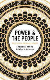 Cover of Power & the People: Five Lessons from the Birthplace of Democracy - Alev Scott - 9781529402841