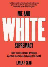 Cover of Me and White Supremacy - Layla Saad - 9781529405095