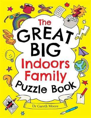 Cover of The Great Big Indoors Family Puzzle Book - Gareth Moore - 9781529412123