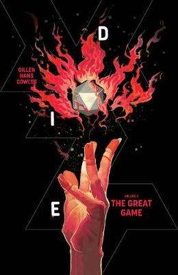 Cover of Die, Volume 3: The Great Game - Kieron Gillen - 9781534317161