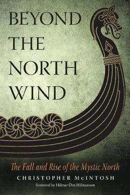 Cover of Beyond the North Wind: The Fall and Rise of the Mystic North - Christopher McIntosh - 9781578636402