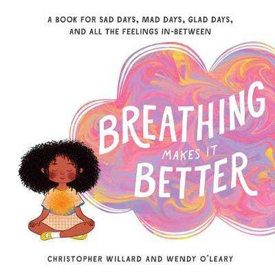 Cover of Breathing Makes It Better - Christopher Willard - 9781611804690