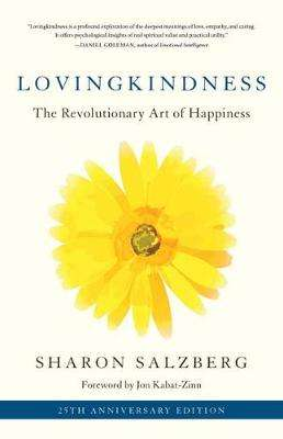 Cover of Lovingkindness: The Revolutionary Art of Happiness - Sharon Salzberg - 9781611808209