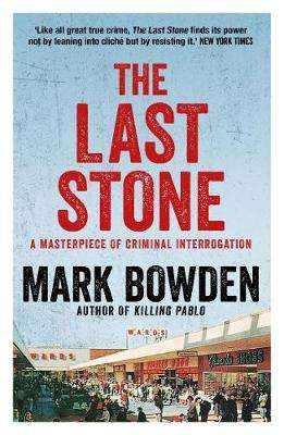 Cover of The Last Stone: A Masterpiece of Criminal Interrogation - Mark Bowden - 9781611854855