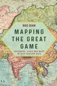 Cover of Mapping the Great Game: Explorers, Spies & Maps in 19th-Century Central Asia, In - Riaz Dean - 9781612008141