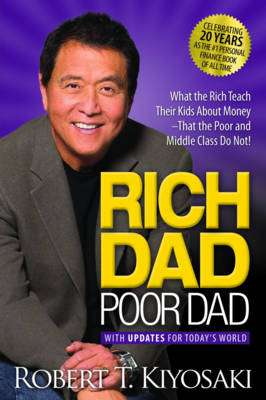Cover of Rich Dad Poor Dad: What the Rich Teach Their Kids about Money That the Poor and - Robert T Kiyosaki - 9781612680170