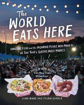 Cover of The World Eats Here - John Wang - 9781615196630
