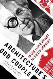 Cover of Architecture's Odd Couple: Frank Lloyd Wright and Philip Johnson - Hugh Howard - 9781620403754