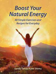 Cover of Boost Your Natural Energy - Sandy Taikyu Kuhn Shimu - 9781620559741