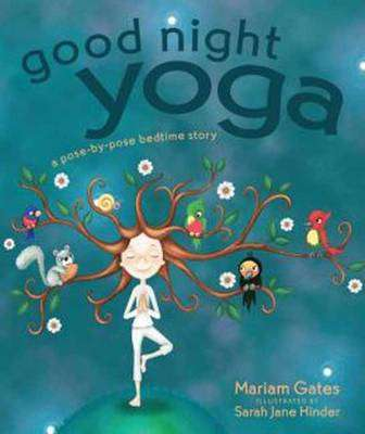 Cover of Good Night Yoga: A Pose-by-Pose Bedtime Story - Mariam Gates - 9781622034666
