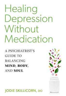 Cover of Healing Depression without Medication - Jodie D.O. Skillicorn - 9781623173548