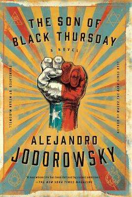 Cover of The Son Of Black Thursday - Alejandro Jodorowsky - 9781632060532