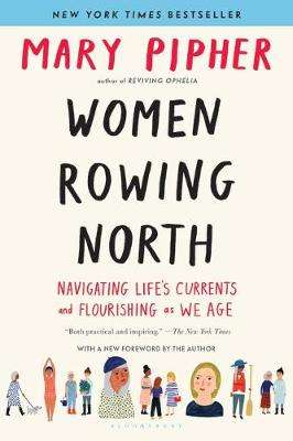 Cover of Women Rowing North: Navigating Life's Currents and Flourishing As We Age - Mary Pipher - 9781632869616