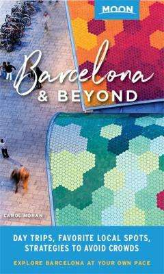 Cover of Moon Barcelona & Beyond (First Edition) - Carol Moran - 9781640490840