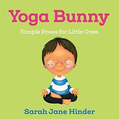 Cover of Yoga Bunny: Simple Poses for Little Ones - Sarah Jane Hinder - 9781683644248