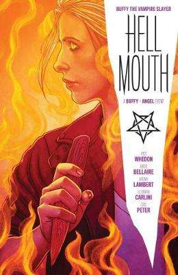 Cover of Buffy the Vampire Slayer/Angel: Hellmouth - Joss Whedon - 9781684155361