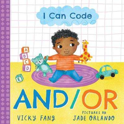 Cover of I Can Code: AND/OR - Vicky Fang - 9781728209593