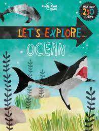 Cover of Let's Explore... Ocean - Lonely Planet Kids - 9781760340407