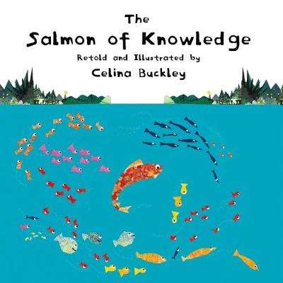 Cover of The Salmon of Knowledge - Celina Buckley - 9781760360702