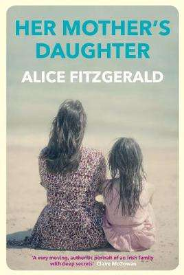 Cover of HER MOTHER'S DAUGHTER - Alice Fitzgerald - 9781760630621