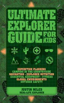 Cover of Ultimate Explorer Guide for Kids - Justin Miles - 9781770856189