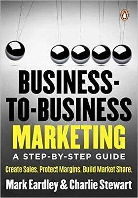 Cover of Business-To-Business Marketing: A Step-by-Step Guide - Mark Eardley - 9781776090129