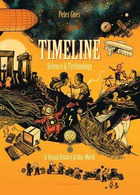 Cover of Timeline Science and Technology: A Visual History of Our World - Peter Goes - 9781776573004