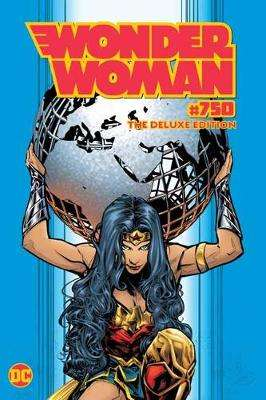 Cover of Wonder Woman #750 Deluxe Edition - G. Willow Wilson - 9781779503978