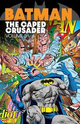 Cover of Batman: The Caped Crusader Volume 5 - Various - 9781779506016