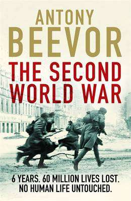 Cover of The Second World War - Antony Beevor - 9781780225647