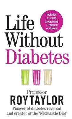 Cover of Life Without Diabetes - Professor Roy Taylor - 9781780724096
