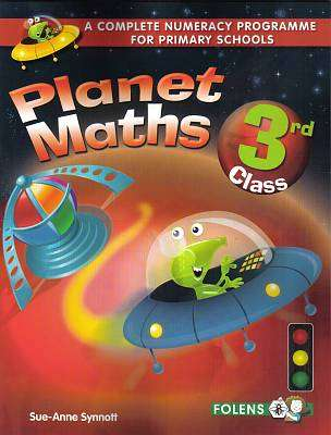 Cover of Planet Maths 3rd Class Pupil's Book - Sue – Anne Synnoff - 9781780901411