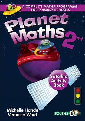 Cover of Planet Maths 2nd Class Satellite Activity Book - Michelle Hande & Veronica Ward - 9781780901695