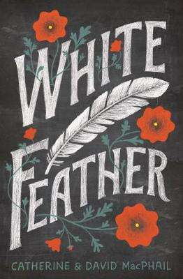 Cover of White Feather - Catherine MacPhail - 9781781127346