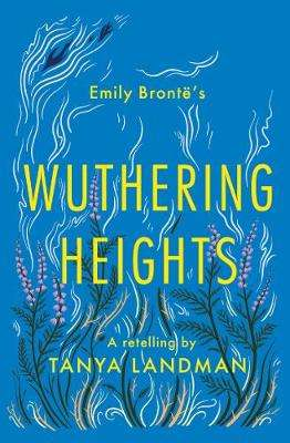 Cover of Wuthering Heights: A Retelling - Tanya Landman - 9781781129371