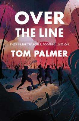 Cover of Over the Line - Tom Palmer - 9781781129562